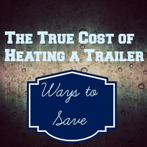 The Cost of Heating a Trailer