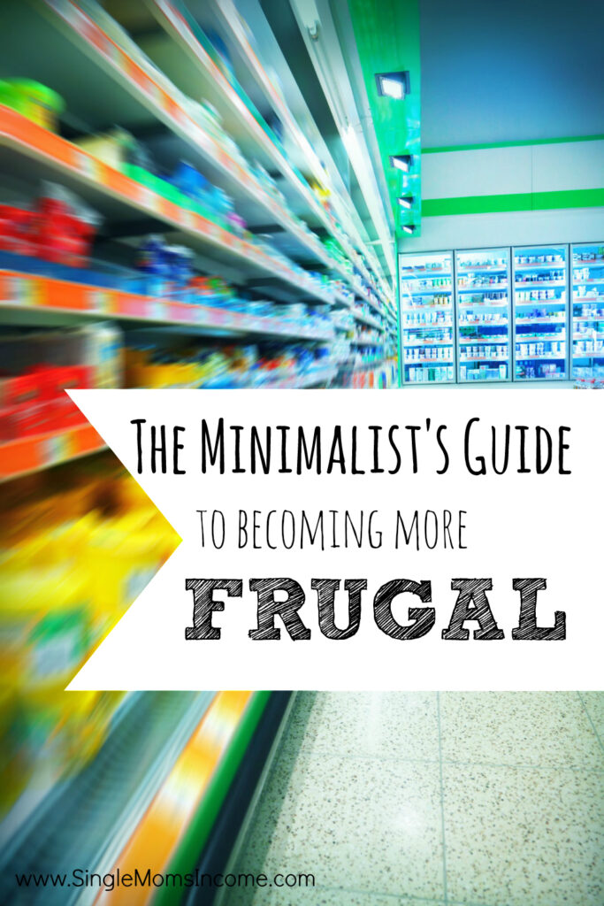 The minimalist guide to becoming more frugal single moms for Minimalist living money