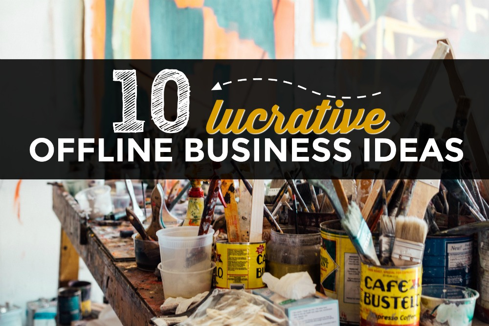 10 Lucrative Offline Small Businesses