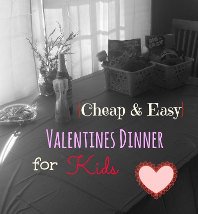 cheap and easy valentines dinner for kids