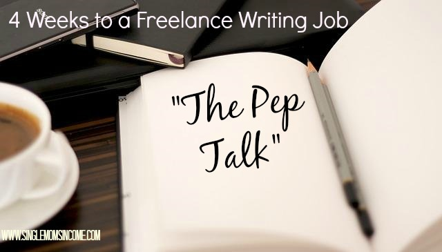 4 Weeks to a Freelance Writing Job – The Pep Talk