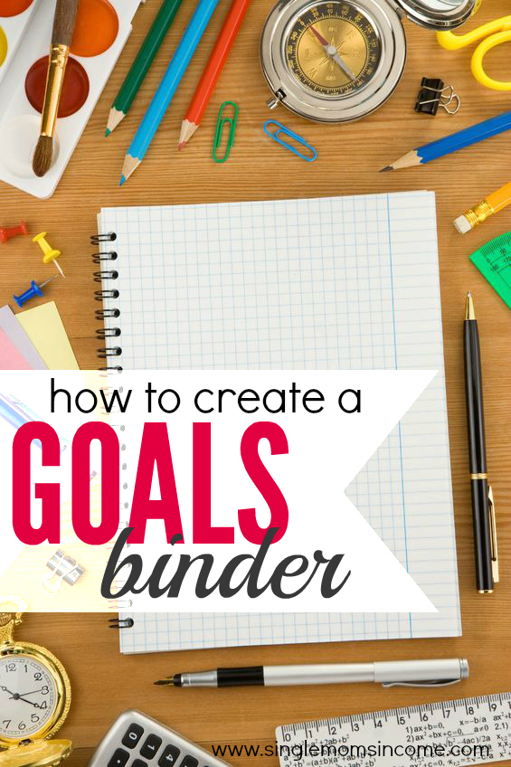 how and why i created a goals binder single moms income