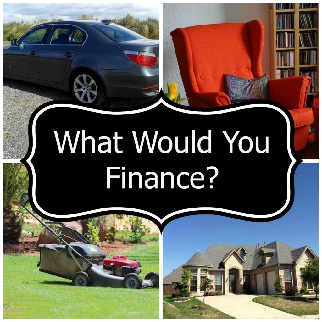 what would you finance