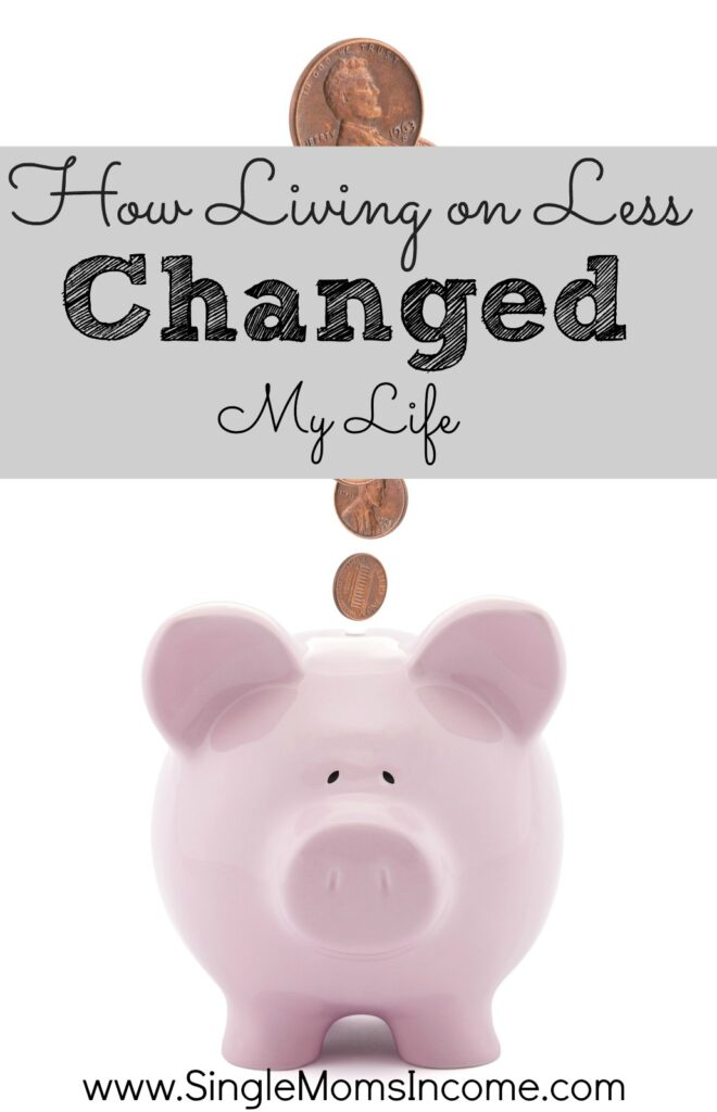 When you're struggling to make ends meet you can sometimes feel helpless - like you'll never get ahead. What you don't realize is that these times in your life can make you a better person. Here's how living on less changed my life for the better.