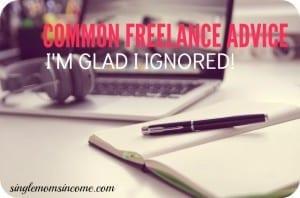 Common Freelance Advice I'm Glad I Didn't Listen To!