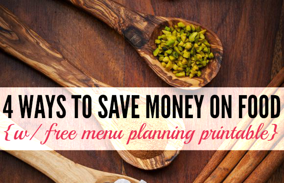The cost of food can easily take over your budget. Luckily there are things you can do to prevent this. Here are four ways to save money on food plus a free menu planning printable.