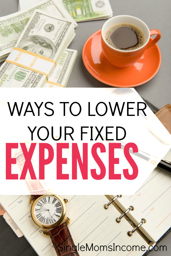 ways to lower your fixed expenses single moms income