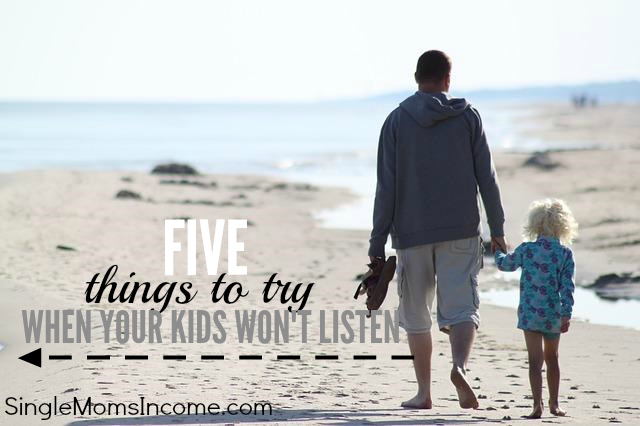 Here are five things to try when your kids just won't listen