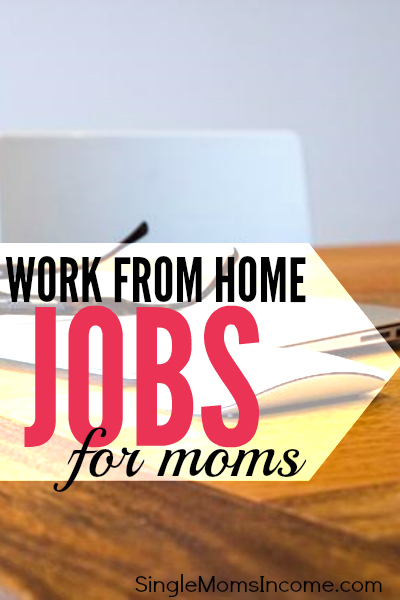 work from home jobs for new moms work from home jobs for moms single moms income 1987