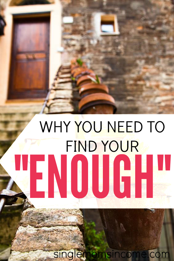 """Why You Need to Know Your """"Enough"""""""