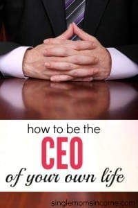 How to be the CEO of Your Own Life