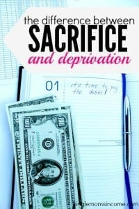 Working toward some big financial goals? If so, it's important that you realize there's a big difference between sacrifice and deprivation. Only one of these works long term.