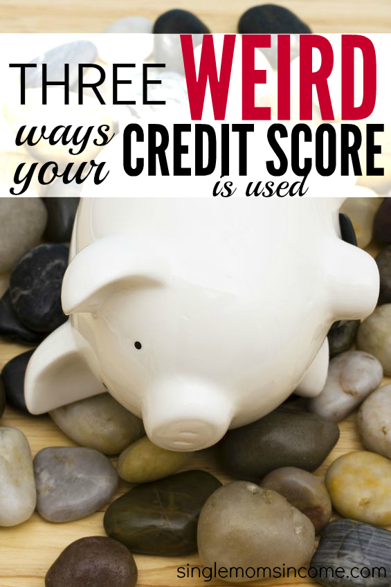 Think your credit score is only used on loan applications? Think again. Here are three weird ways your credit score is used and why you should care.