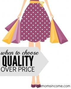 Buying the cheapest item doesn't always save you money. There are often times where it makes much more sense to spend more money upfront now to save money over the long run. Here are just a few times when it's better to choose quality over price.