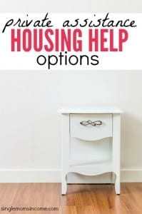 Government assistance programs do not help everyone without housing needs. If you make too much to qualify here is private housing help for single mothers.
