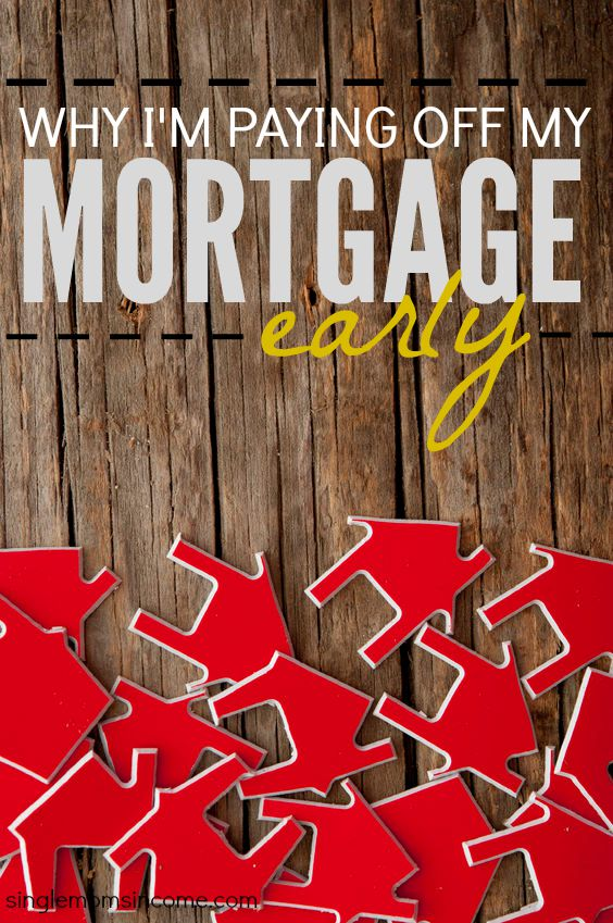 Why I'm Paying Off My Mortgage Early