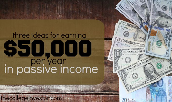 3 Ways to Earn $50,000 Per Year Without Working