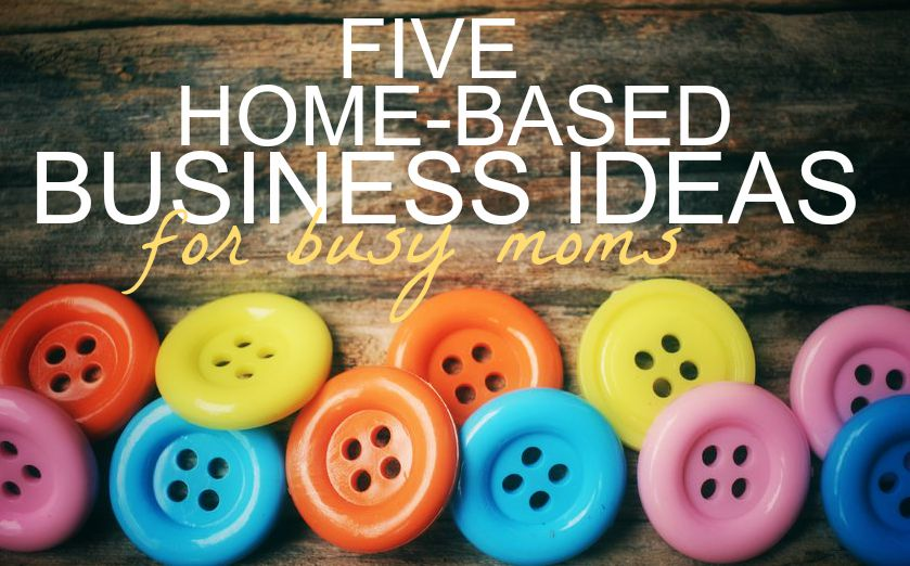 Looking for a way to earn extra income from home? Here are five popular home-based business ideas for busy moms.