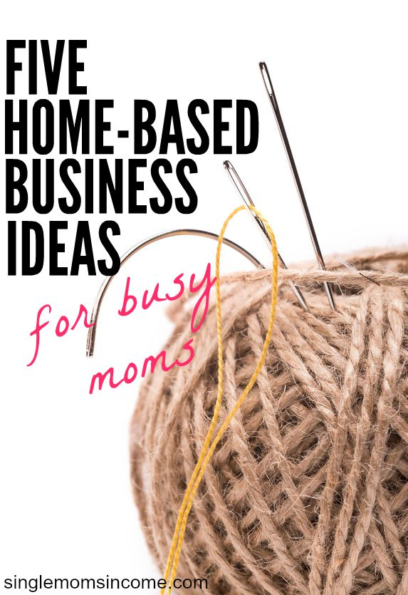 5 home based business ideas for busy moms single moms income