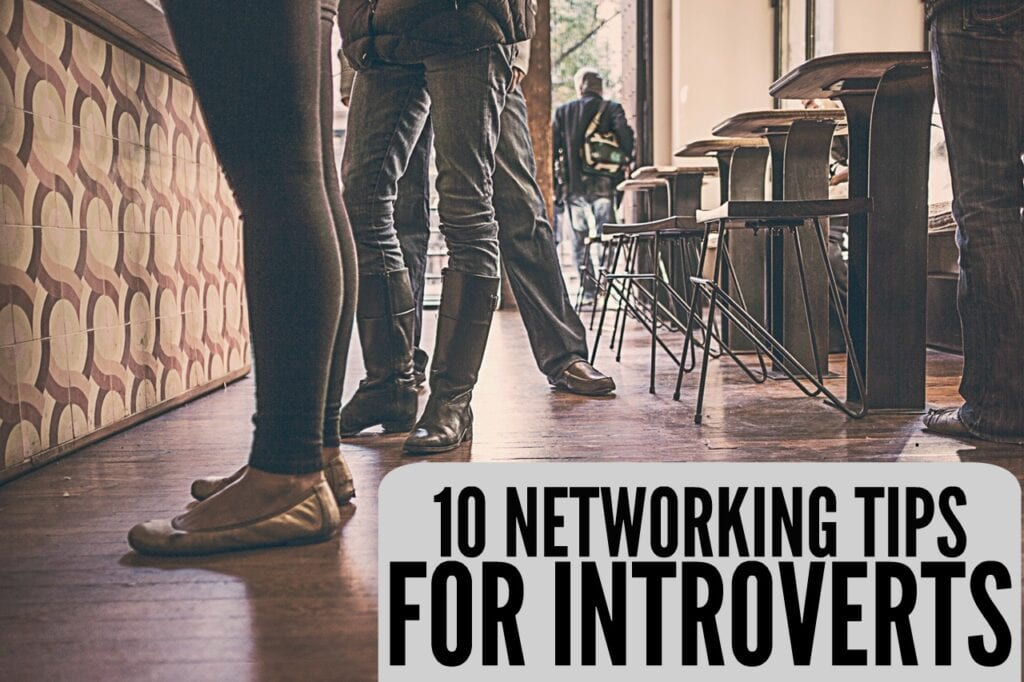 Don't let being introverted hold back your career! Here are ten networking tips for introverts.