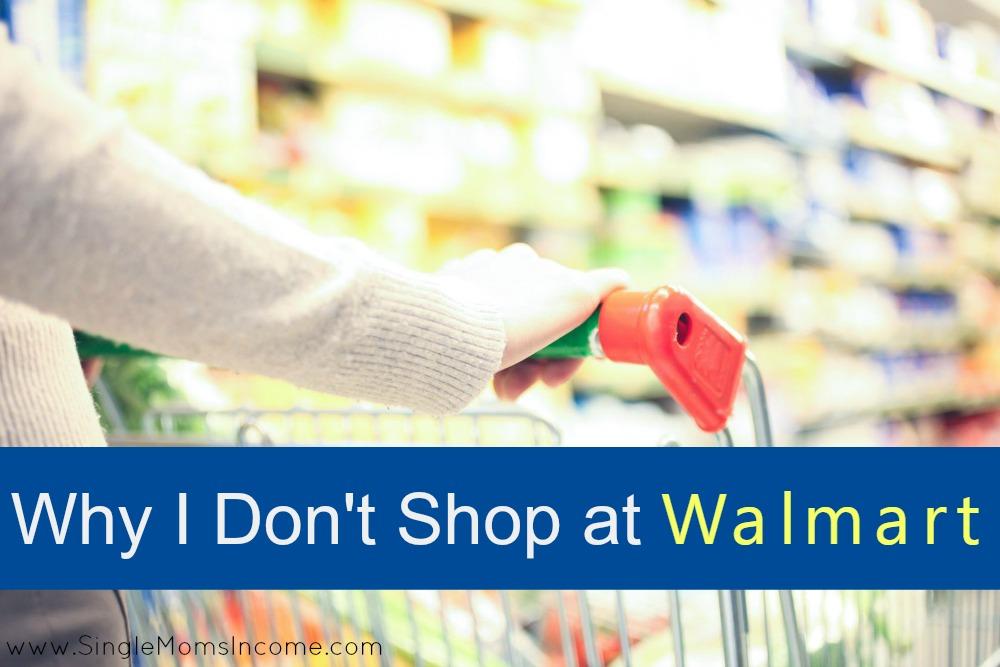 Why I Don't Shop at Walmart
