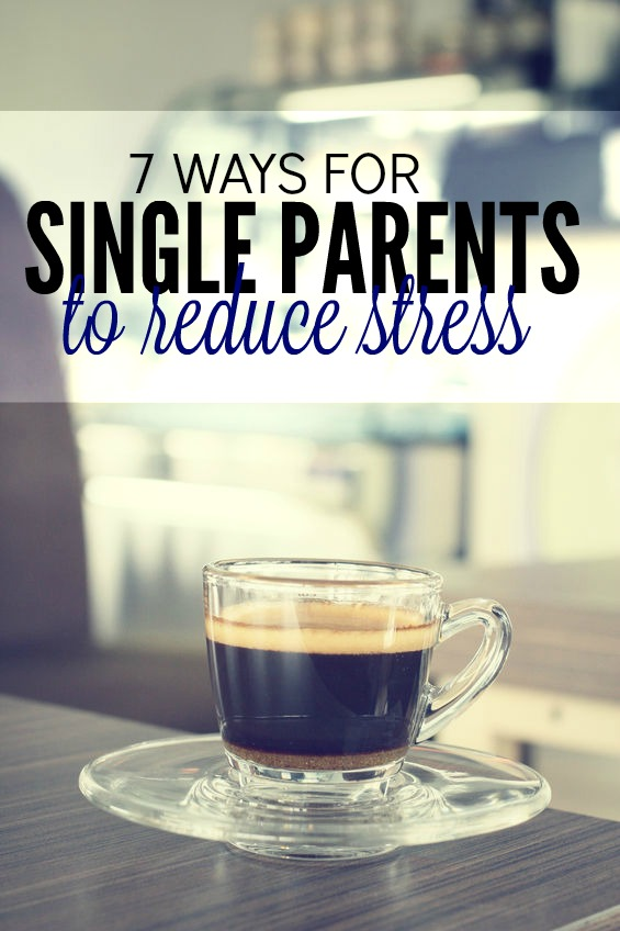 7 Ways Single Moms Can Reduce Stress