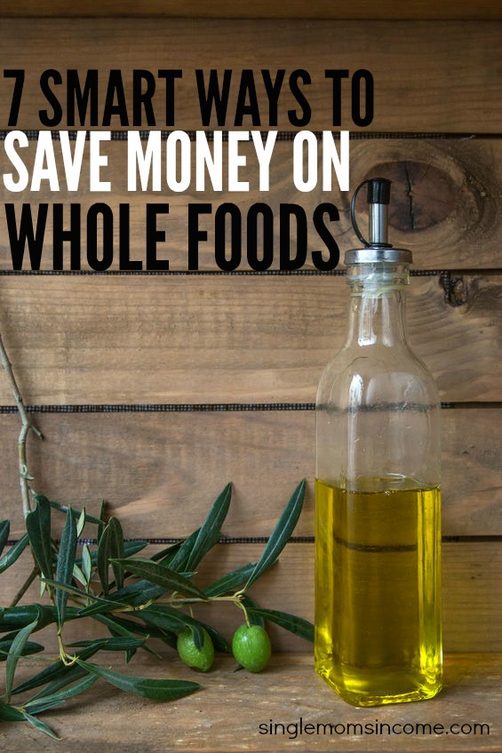 7 Smart Ways to Save Money on Whole Foods
