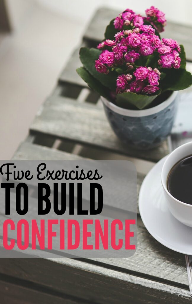 Stop letting your lack of confidence hold you back. Here are five simple but effective exercises to help you build confidence.