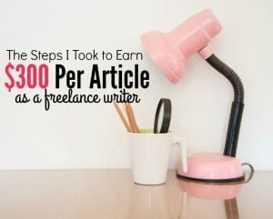 Going From $2 a Post to $300 a Post in Less Than a Year as a Freelance Writer