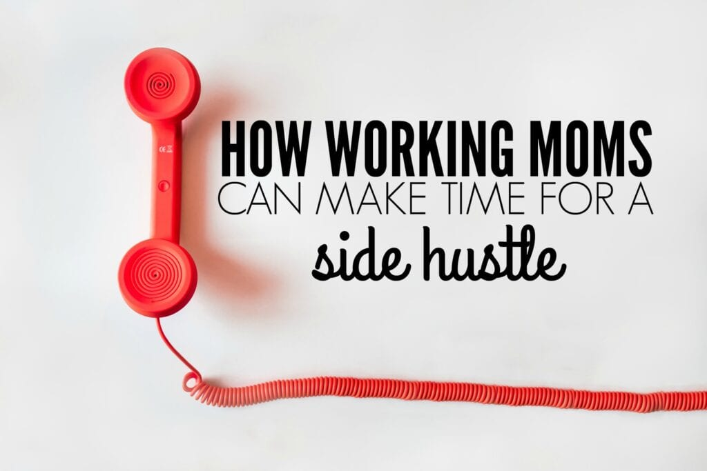 If you want to earn extra money to meet your financial goals a side hustle is a great solution. The problem, though, is that for a working mom making the time can be hard. Here are five tips that'll make parenting, side hustling, and working full time work.