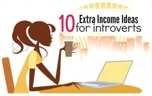 10 Extra Income Ideas for Introverts