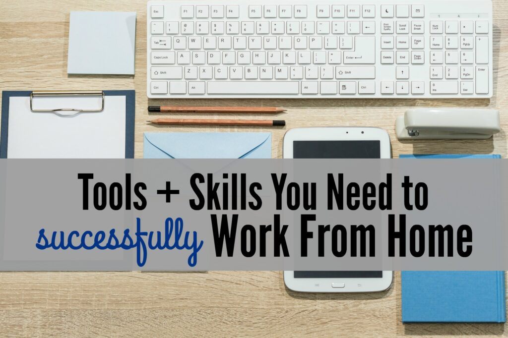 Skills And Tools You Ll Need To Successfully Work From