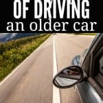 4 Reasons I Love Driving an Older Car