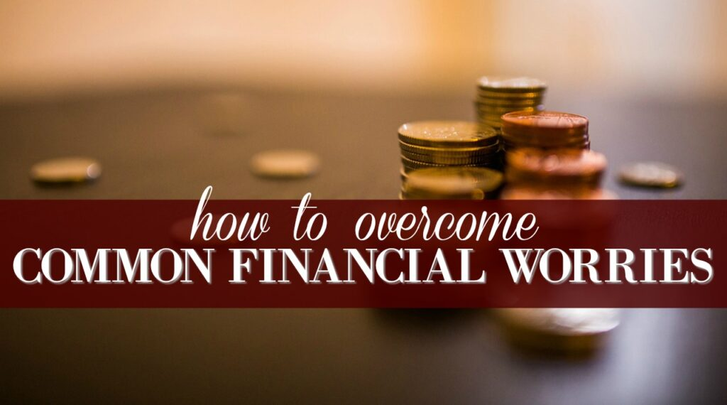 How to Overcome These Common Financial Worries