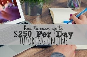 How to Earn Up to $250/Day Tutoring Online