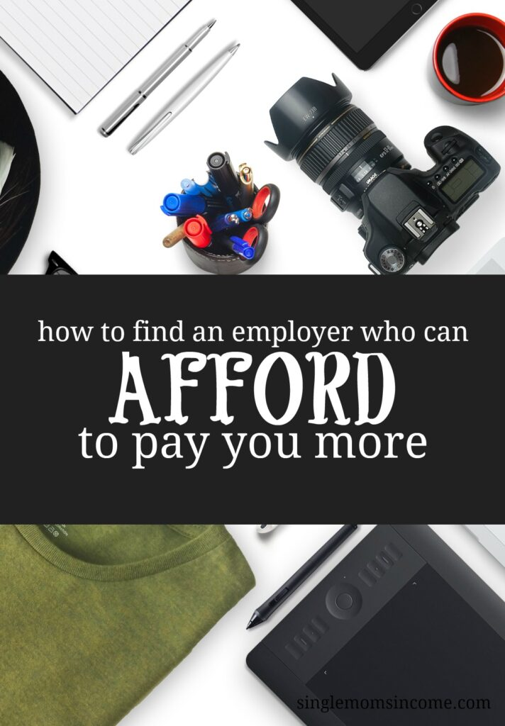 If you want to earn more money, one of the main things people will tell you to do is ask your employer for a raise or find a better job. Here's how to find employers who can afford to pay you more.