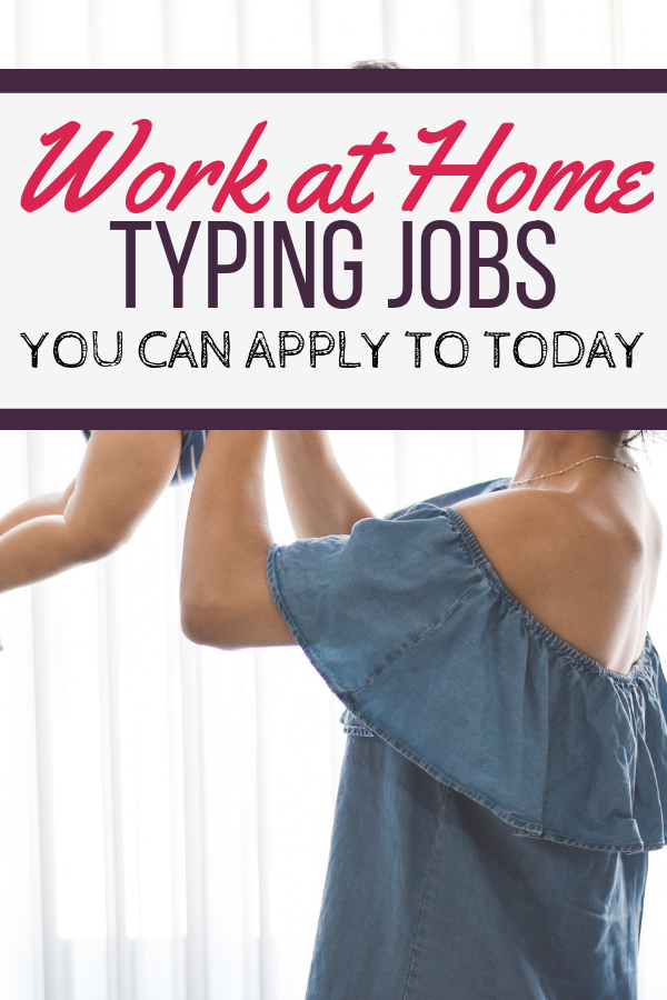 Work at Home Typing Jobs | 10 legitimate companies you can apply to today.