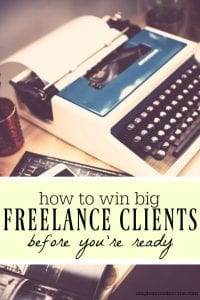 How to Win Big Freelance Clients Before You're Ready
