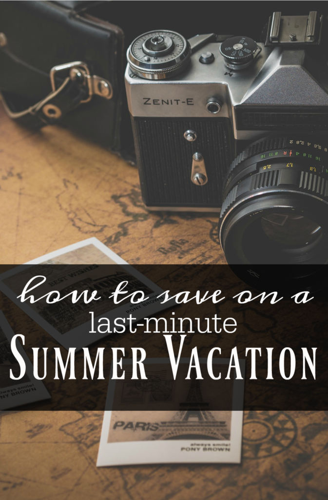How to Save Money on a Last Minute Summer Vacation