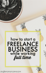 How to Start a Freelance Business While Working Full-Time