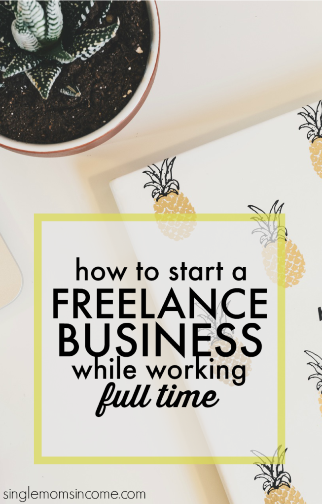 If you want to start a freelance business while working full-time there are specific steps you MUST take. Here's how to turn your dream into reality.