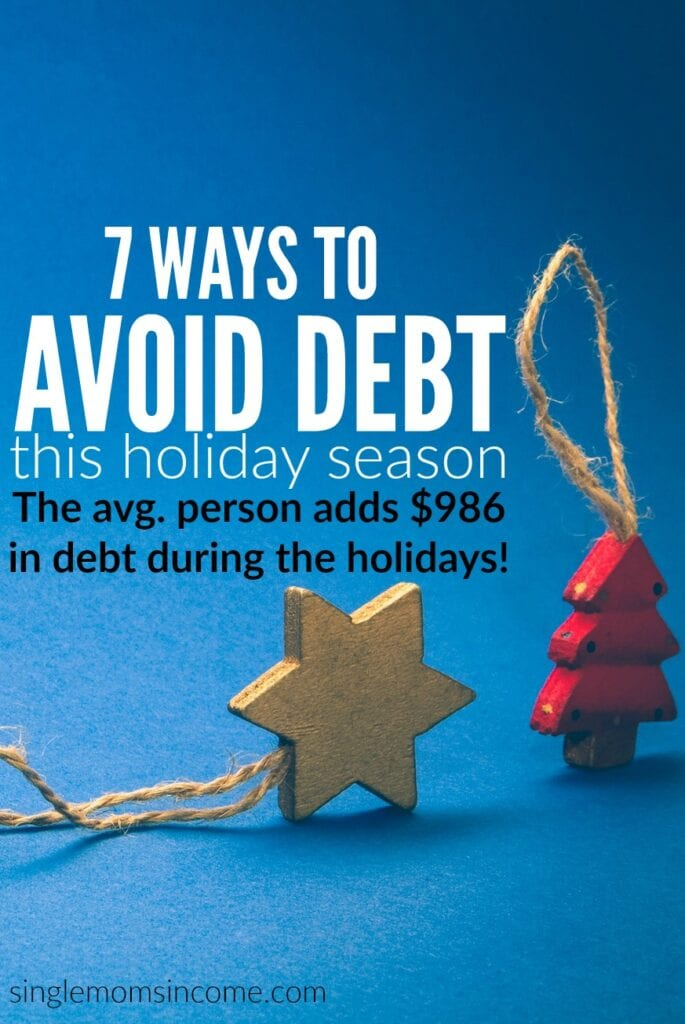 Christmas is coming! For most Americans that means adding almost $1,000 to their debt load. Don't let it be you! Here's how to avoid getting into debt this holiday season.