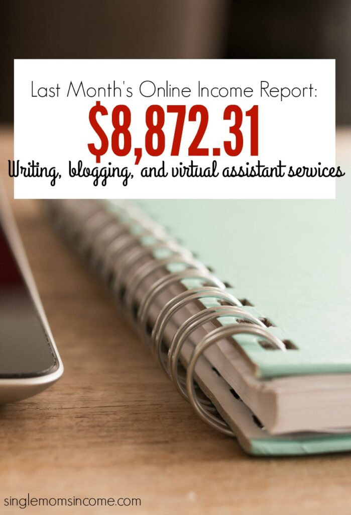 Here's how I earned over $8k last month from blogging, freelance writing and virtual assistant services. (With a breakdown of amounts!)