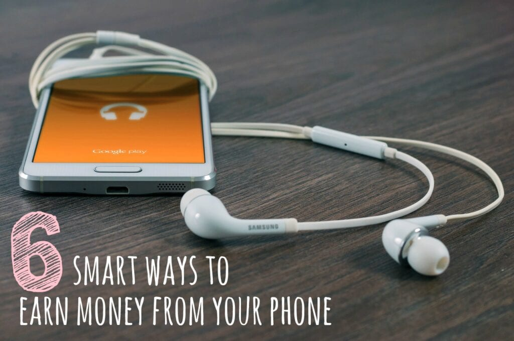How to Earn Money From Your Smart Phone