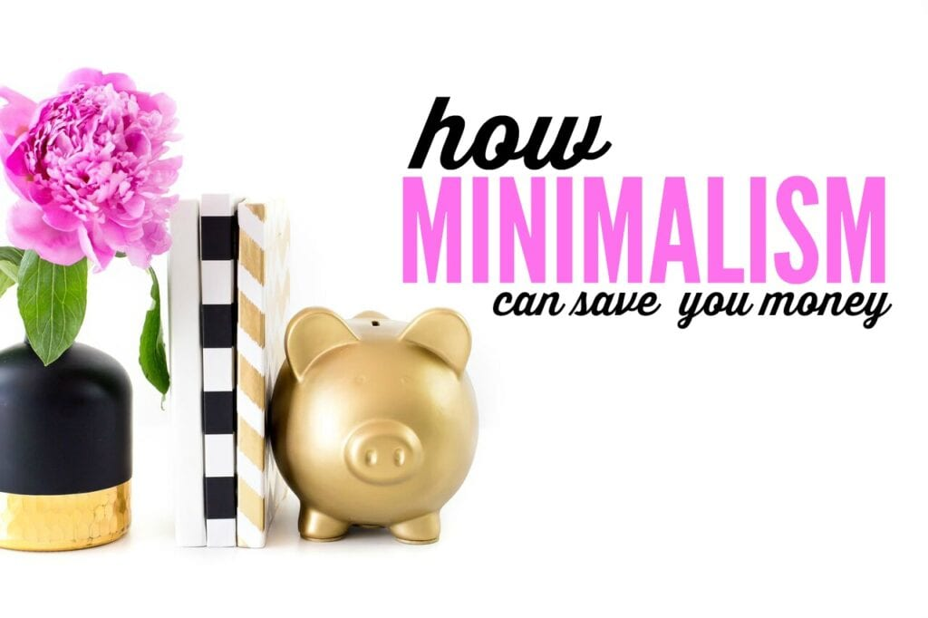 Common Ways Minimalism Will Save You Money