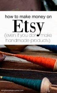 How to Make Money on Etsy (Even If You Can't Make Handmade Products)