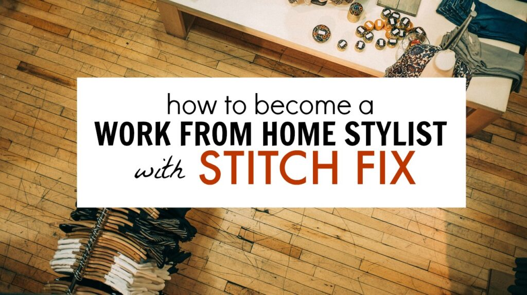 How to Become a Work From Home Stylist with Stitch Fix - Single ...
