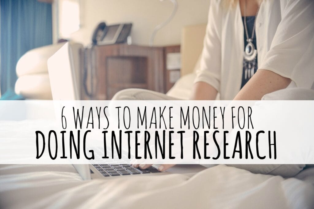 Most of these ways to make money doing internet research can provide you a little extra cash and a couple of the ideas could even turn into full-time gigs.