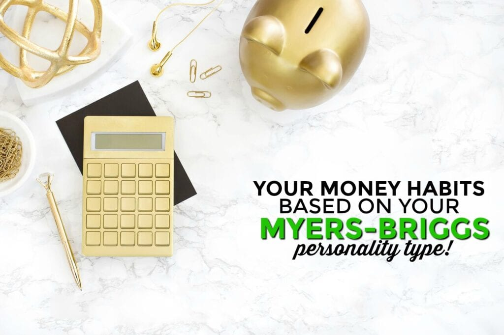 Your Money Habits Based on Your Myers-Briggs Personality Type