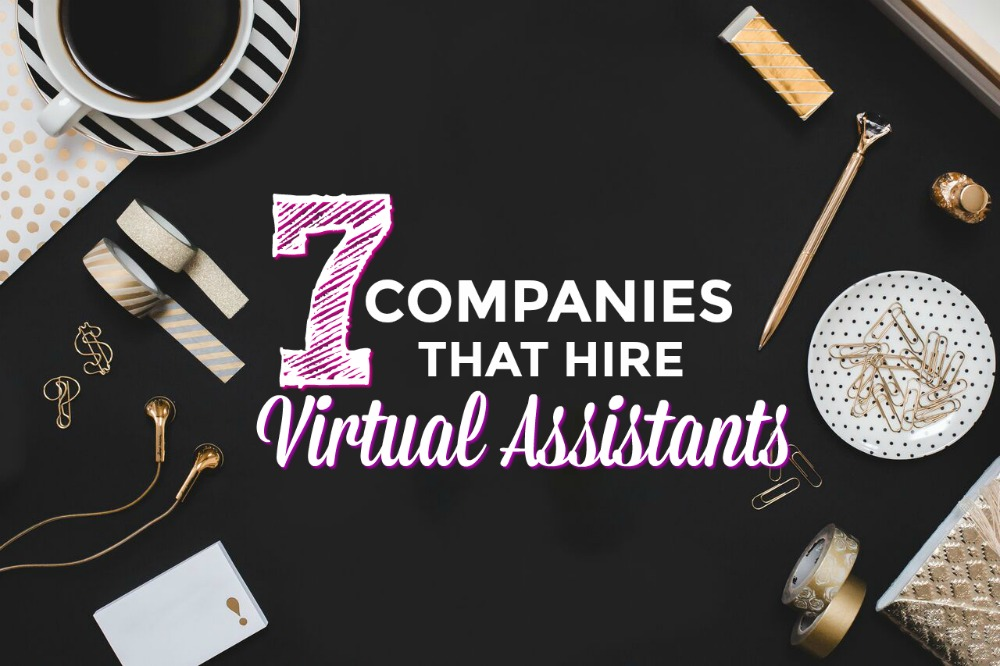 Ready to break into the world of virtual assisting? If so, here are seven companies that hire virtual assistants and what you'll need to get started!